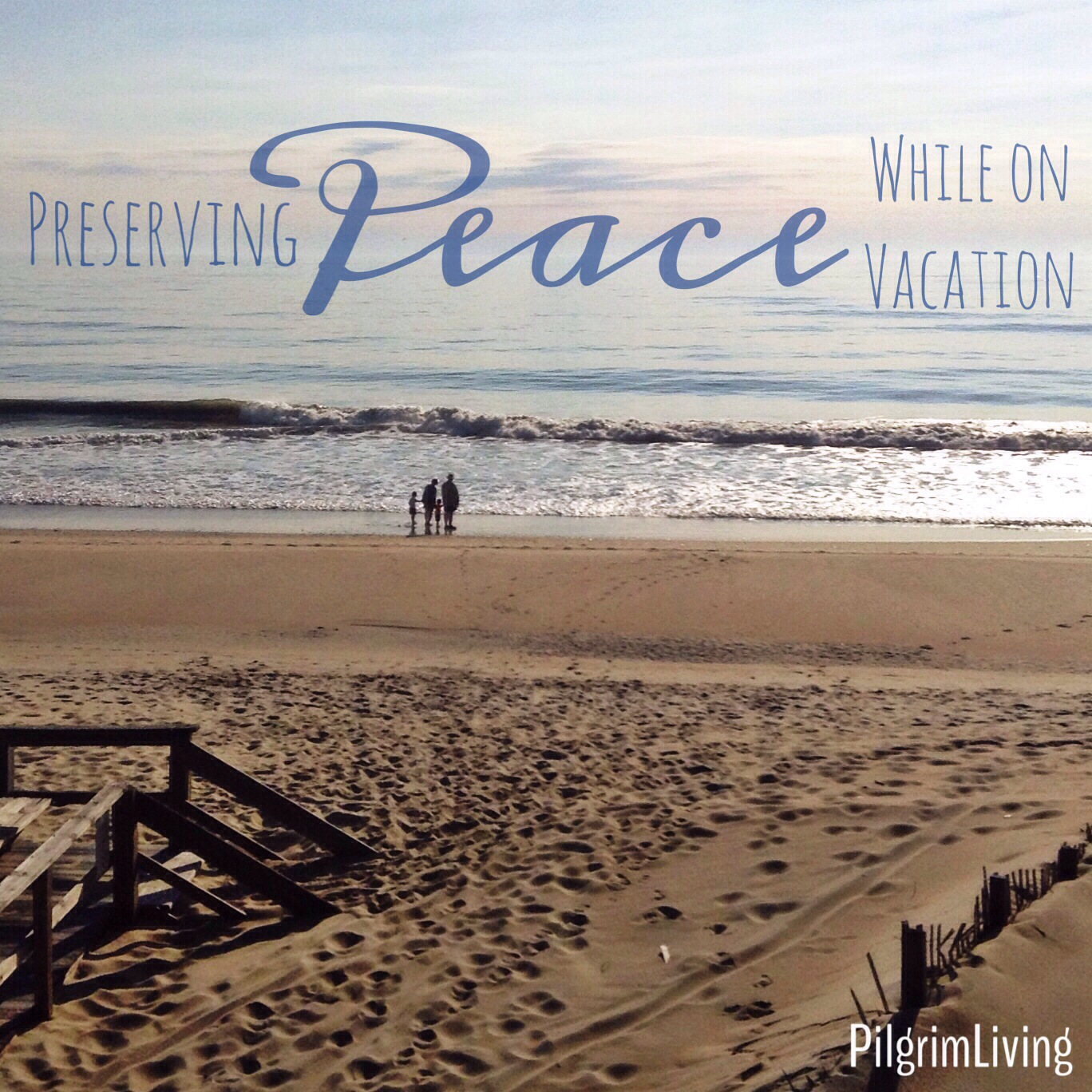 Preserving Peace While on Vacation