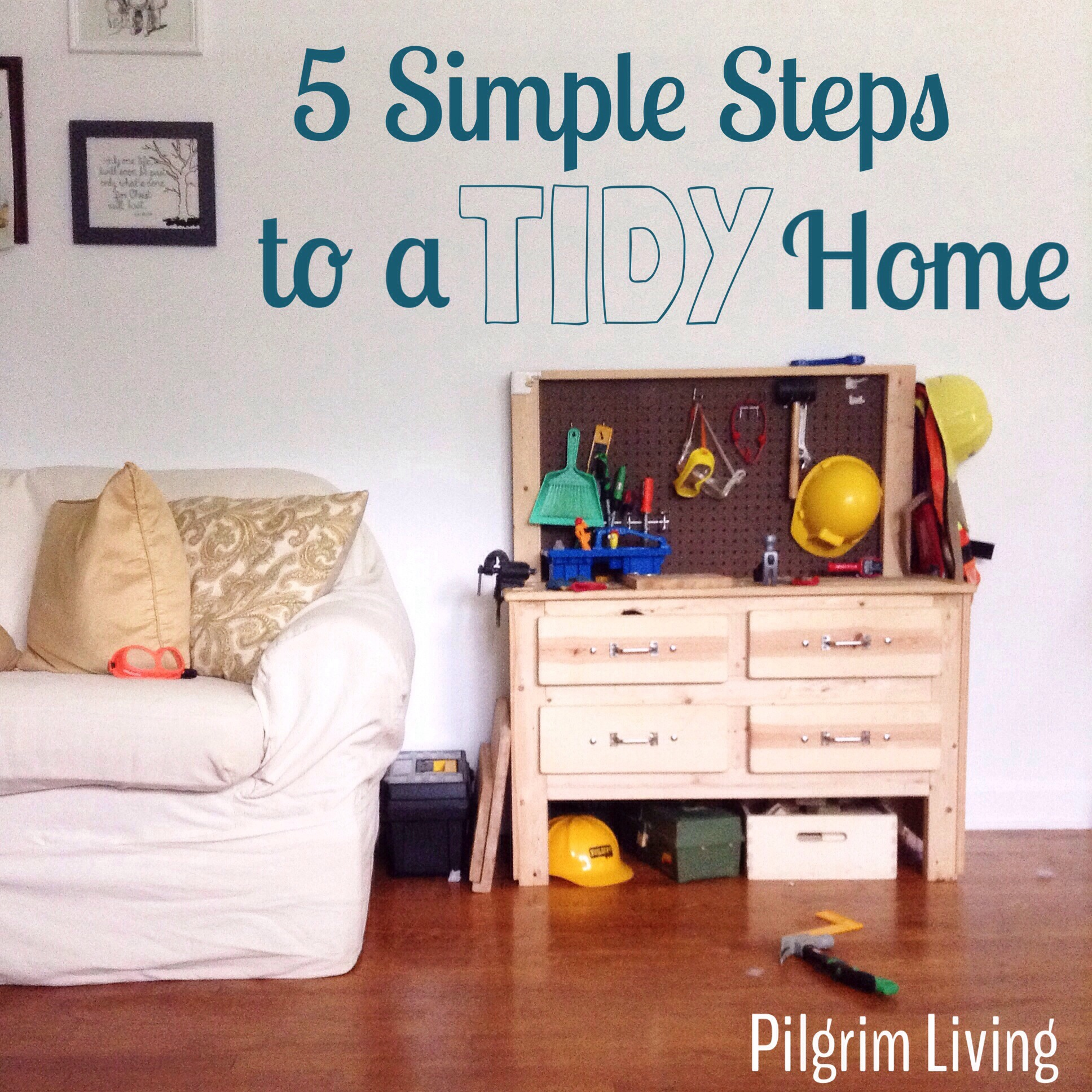 5 simple steps to a tidy home