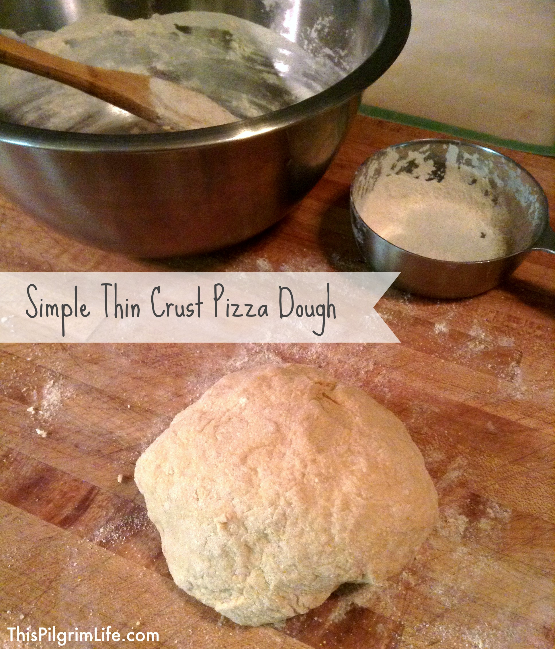 Simple Thin Crust Pizza Dough - This Pilgrim Life