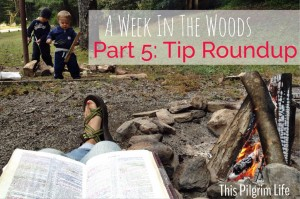 A Week In the Woods: Tip Roundup