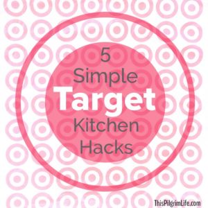 5 Simple Target Kitchen Hacks