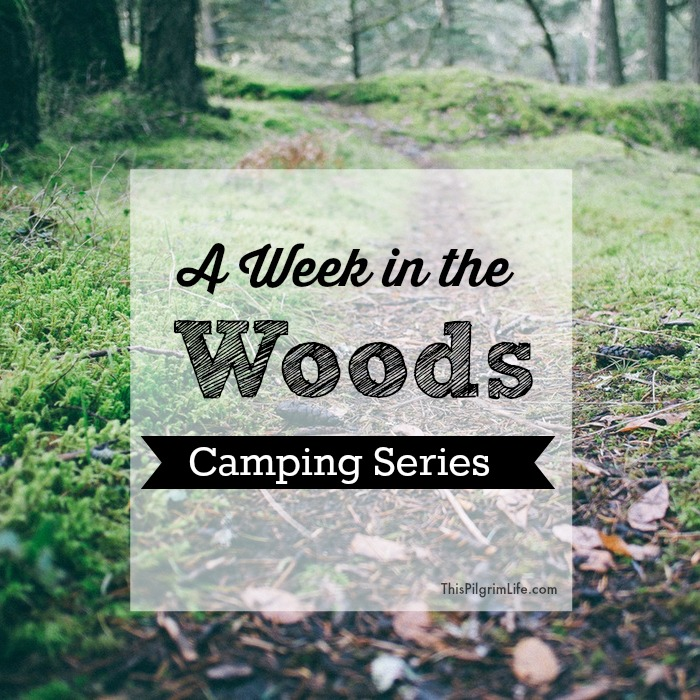 A Week in the Woods: Camping Series