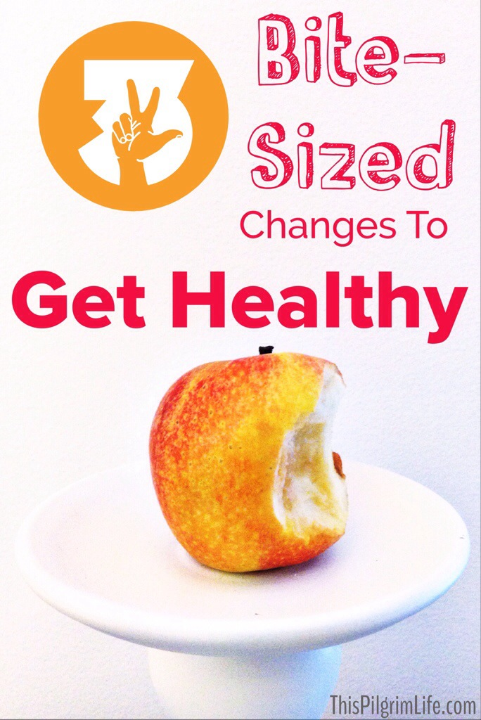 3 Bite-Sized Changes to Get Healthy
