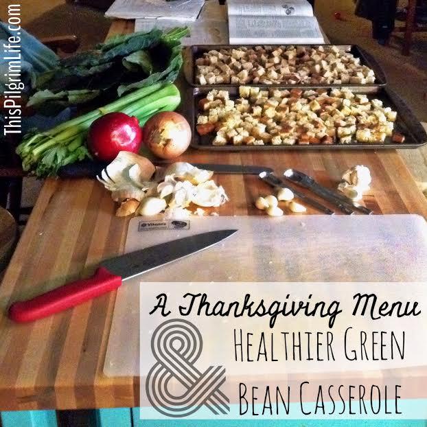A Thanksgiving Menu & Healthier Green Bean Casserole