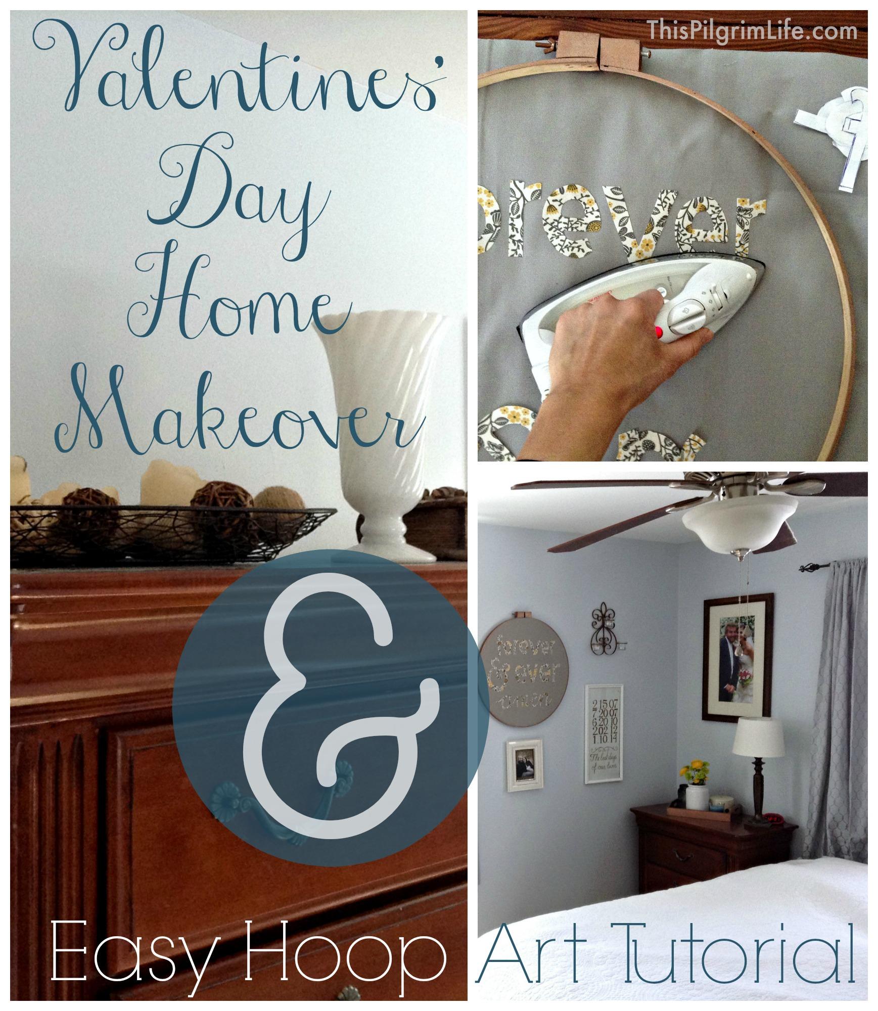 Valentine's Day Home Makeover & Easy Hoop Art Tutorial