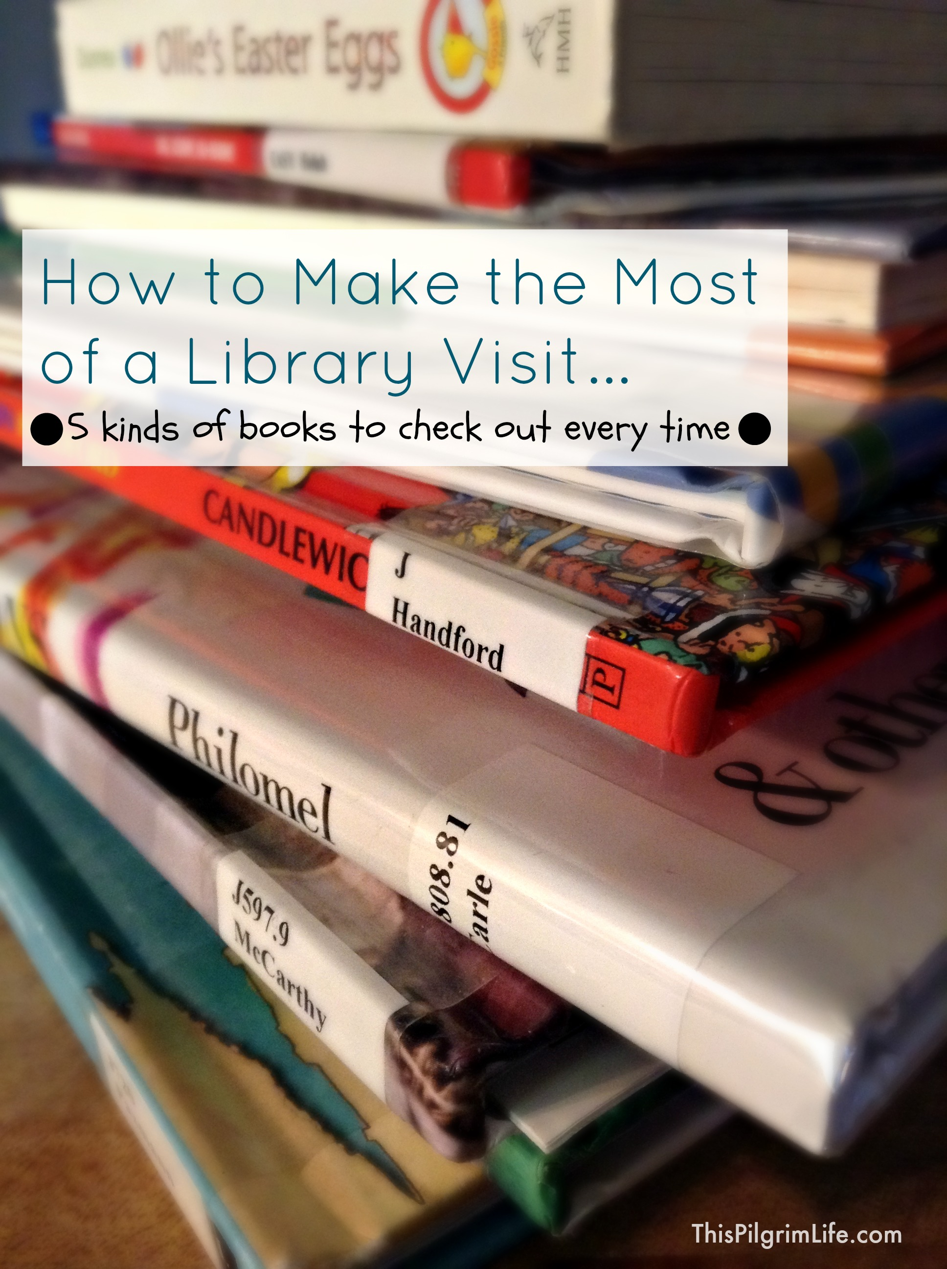 How to Make the Most of a Library Visit: 5 Kinds of Books to Check Out Every Time
