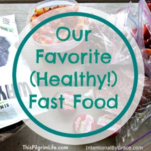 Our Favorite Healthy Fast Food