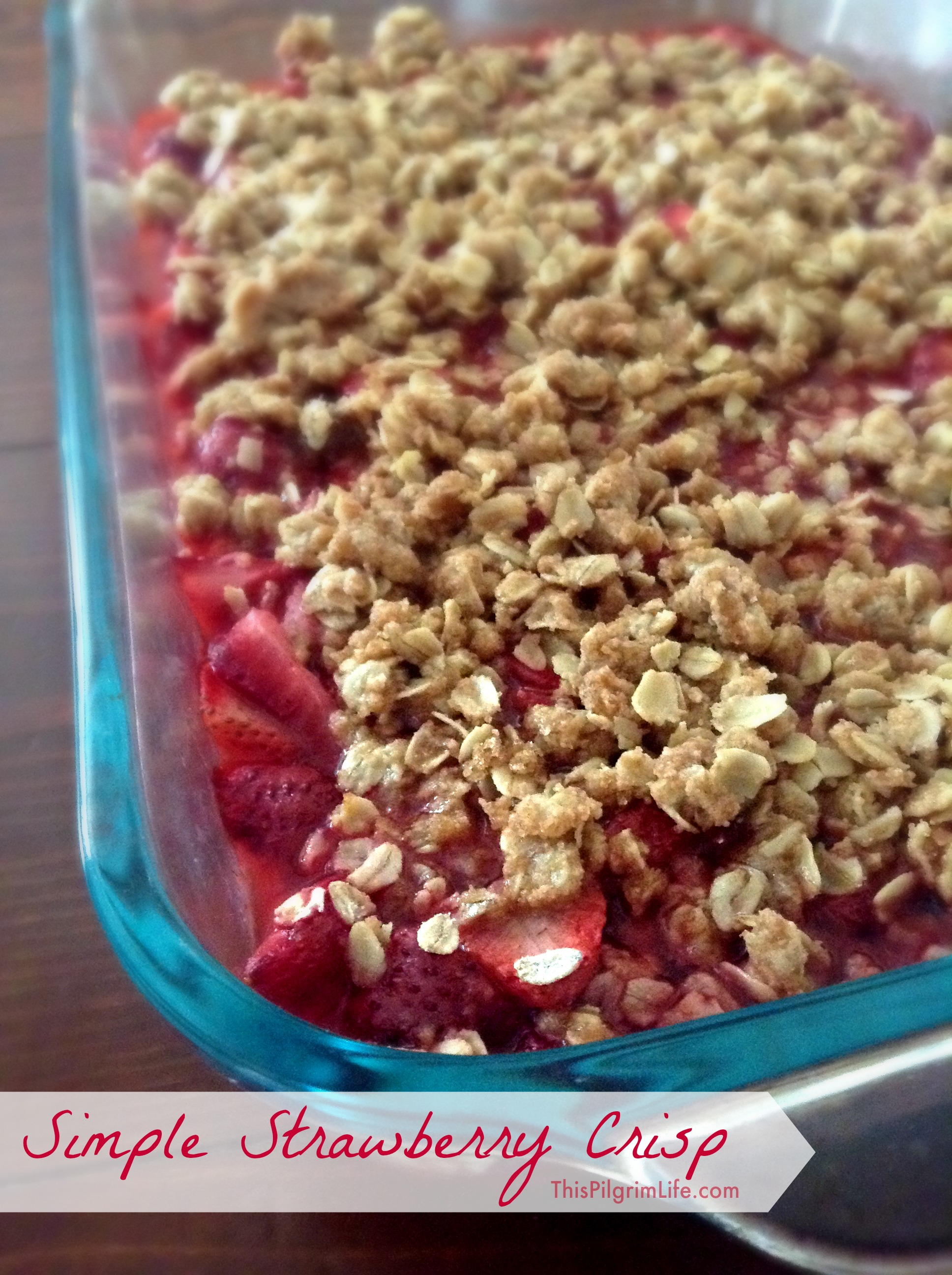 Simple strawberry crisp made with fresh strawberries and all real ingredients.