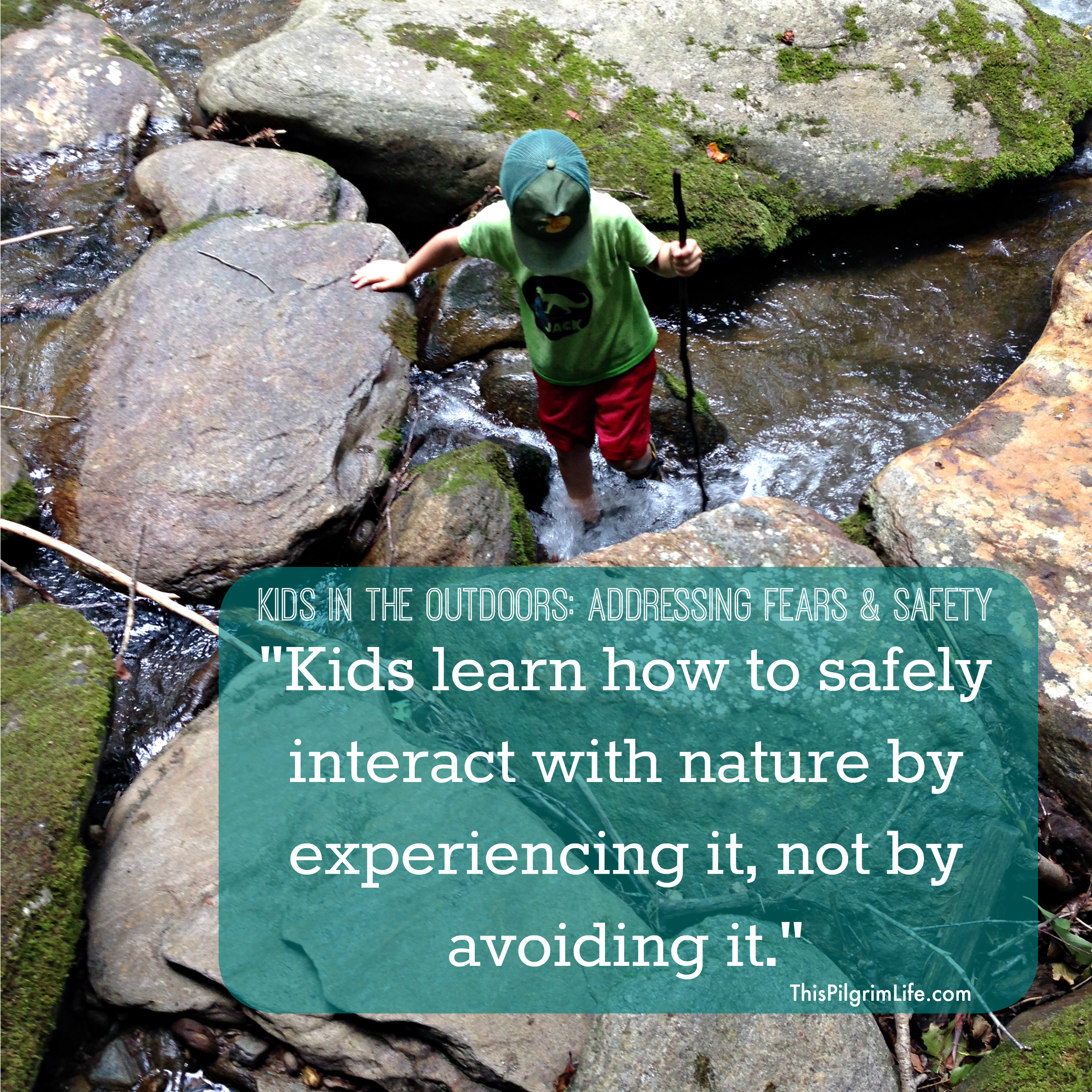 Kids in the Outdoors Addressing Fears & Safety