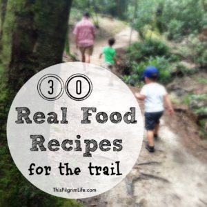 30 Real Food Recipes for the Trail