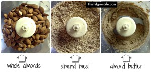 Use a food processor to make almond meal and almond butter.
