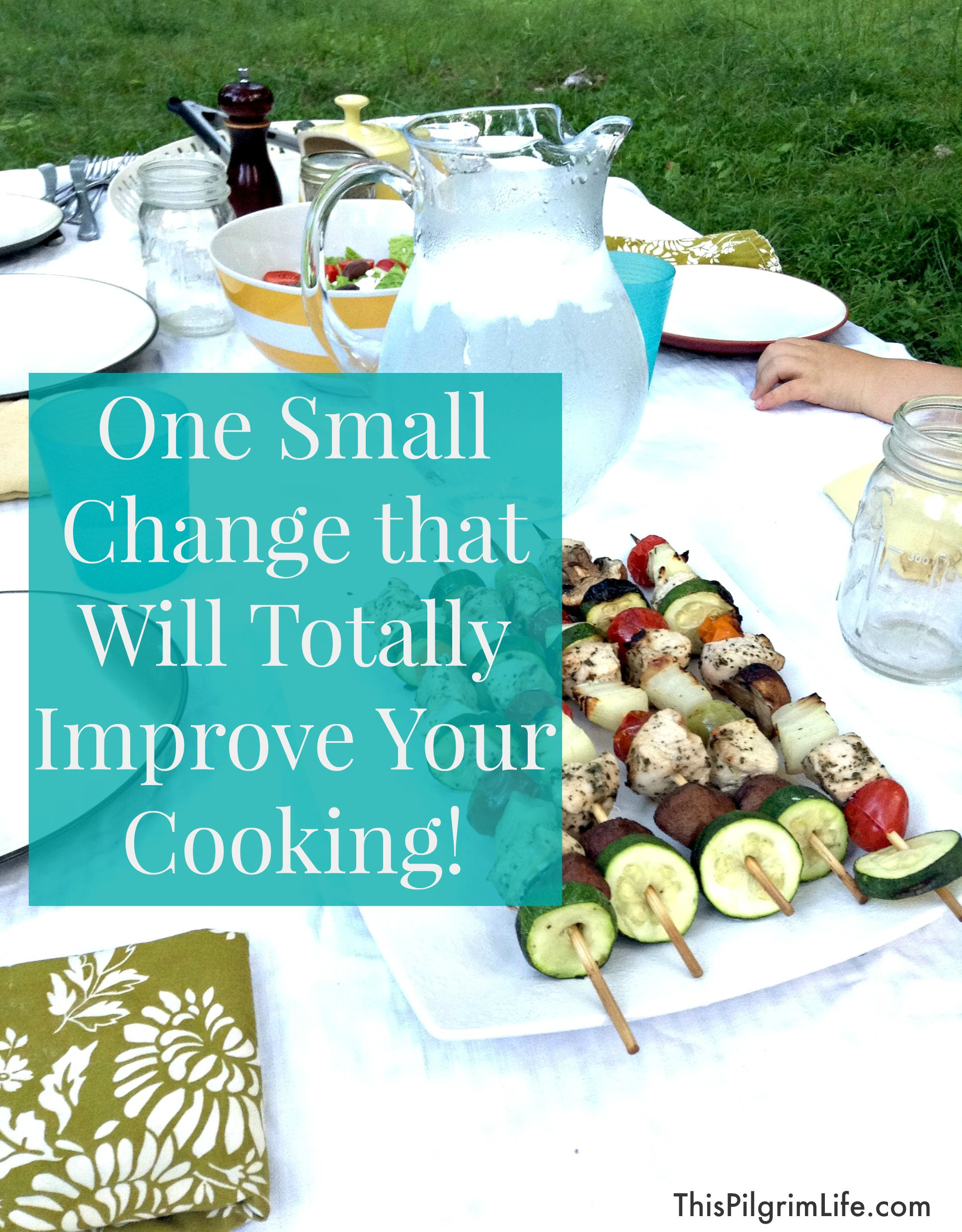 One Small Change that Will Totally Improve Your Cooking!