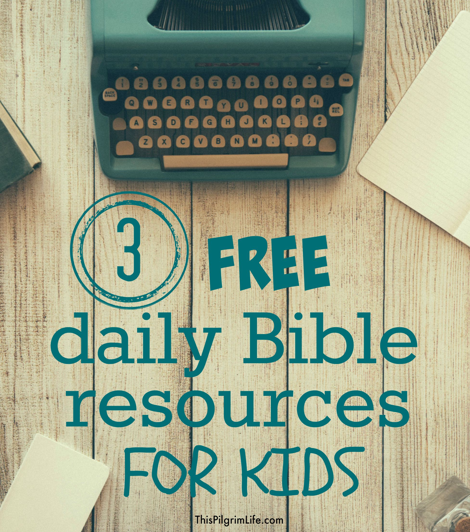 Three Free Daily Bible Resources for Kids