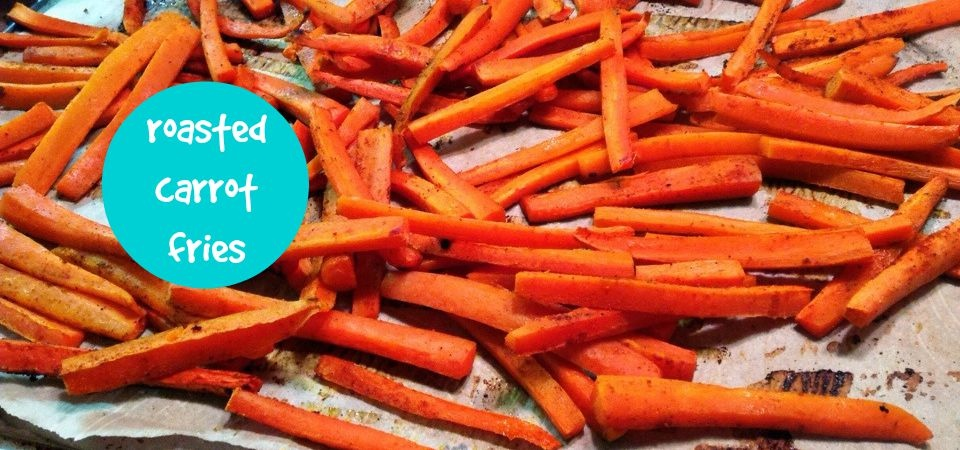 roasted carrot fries-soliloquy