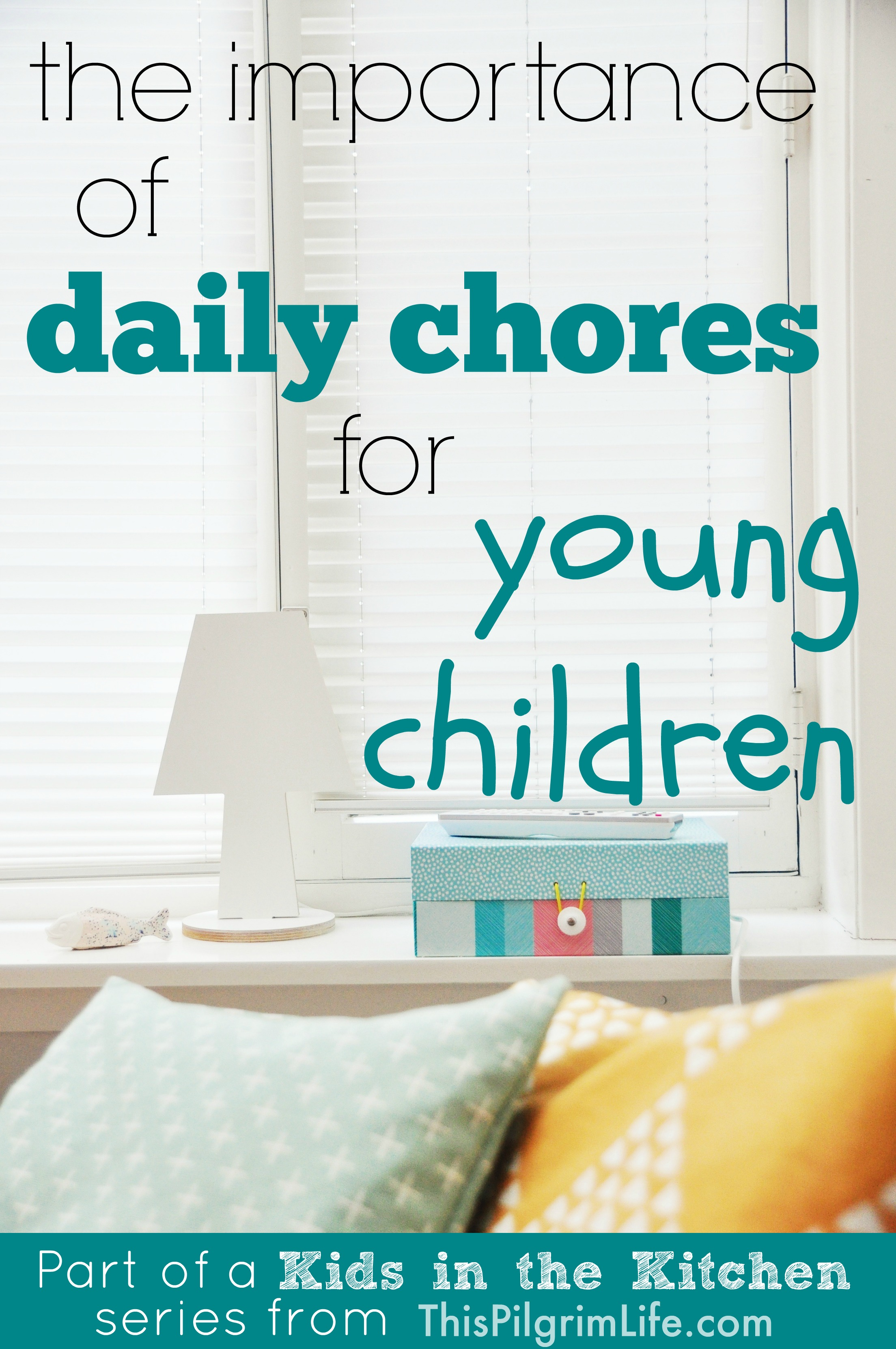 Daily chores are so important for young kids!