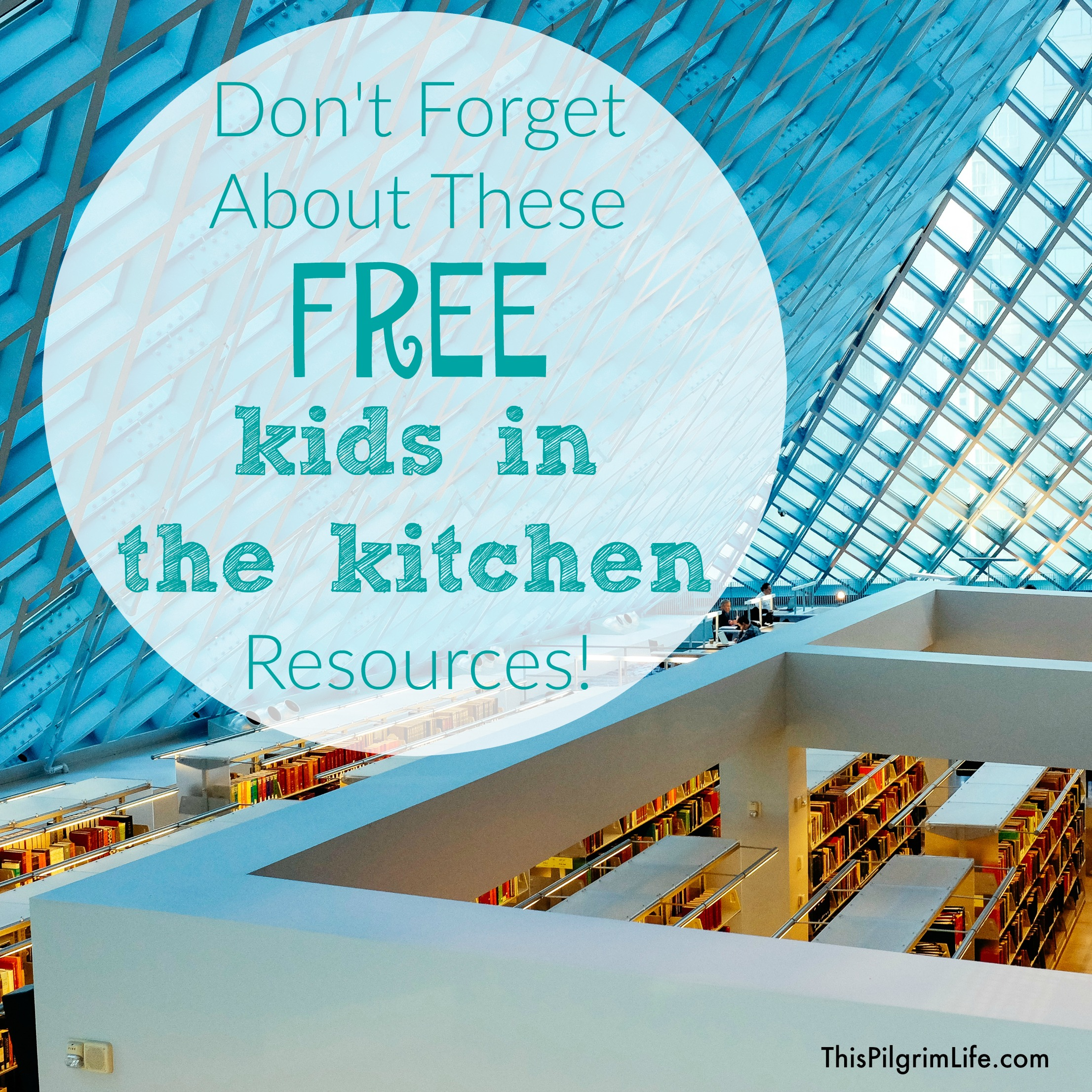 Don't Forget About These Free Kids in the Kitchen Resources!