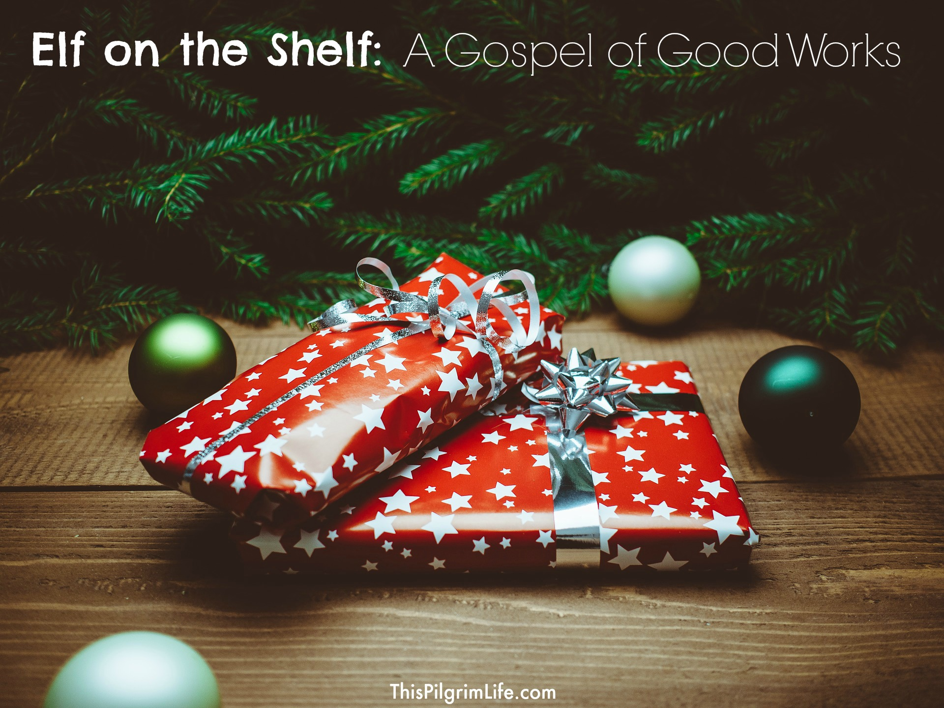 "Elf on the Shelf: A Gospel of Good Works. The elf on the shelf teaches kids that their good behavior puts them on the ""good list"". There is a much better gift we can give them this year."