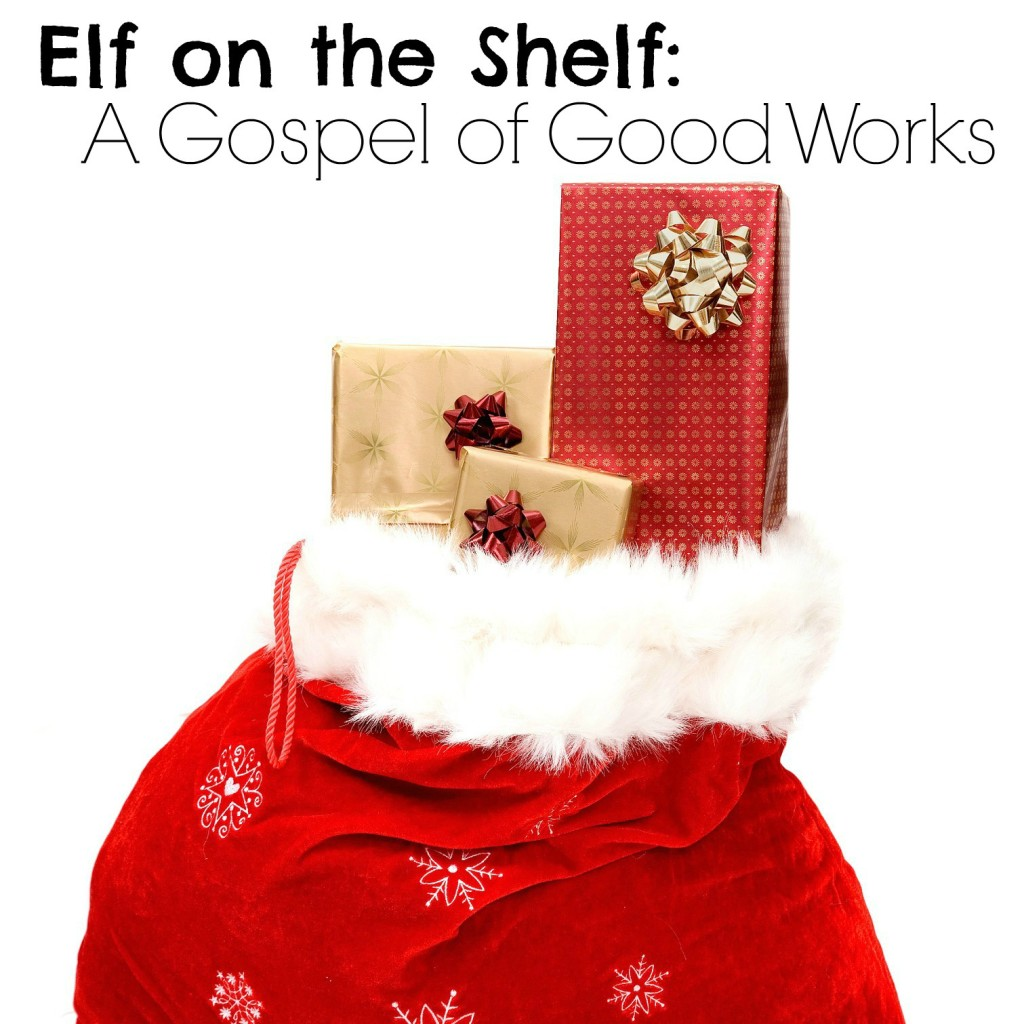 Is the elf on the shelf mixing up the message of Christmas and confusing kids about the gospel? What is the difference between the message of Santa and his elves and the message of the gospel?