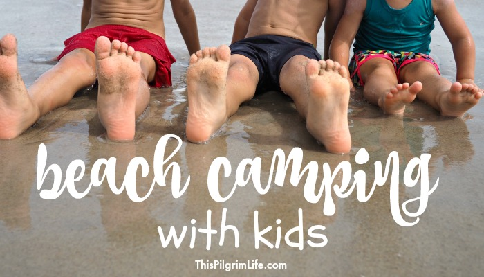 Camping at the beach can be an awesome way to save money and experience more of the natural parts of the beach! This is part 1 of how we took four kids camping for five days at the beach for a fraction of the cost of a typical beach vacation!