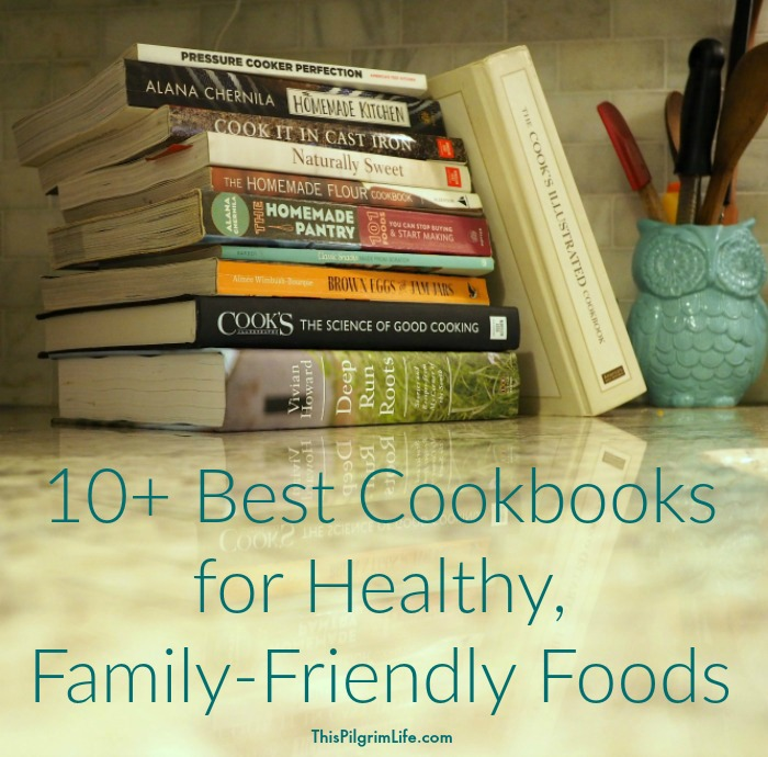 10+ Best Cookbooks for Healthy, Family-Friendly Foods