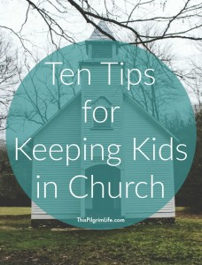 Keeping kids in church may not be easy, but it is worth the effort! Here are ten tips for keeping your kids in church from a mom who has been doing it for years!