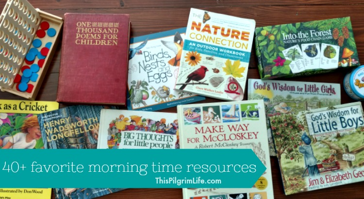 Over forty of our FAVORITE morning time resources! Tried and true recommendations for adding truth, beauty, and goodness to your day!