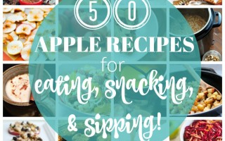 It's Apple Picking Season! 50 Apple Recipes for Eating, Snacking, and Sipping!