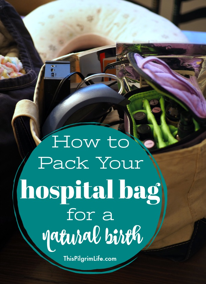 How to Pack Your Hospital Bag for a Natural Birth