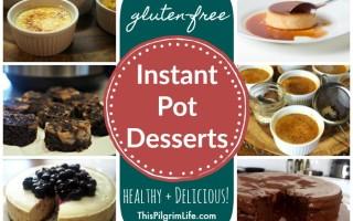Gluten-Free Instant Pot Desserts — Healthy & Delicious!