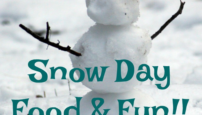 Snow Day Food and Fun! 20 Recipes for Comfort Food and Indoor Activities