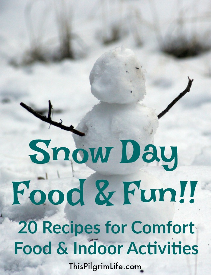 20 recipes for comfort food and indoor activities on a snow day!