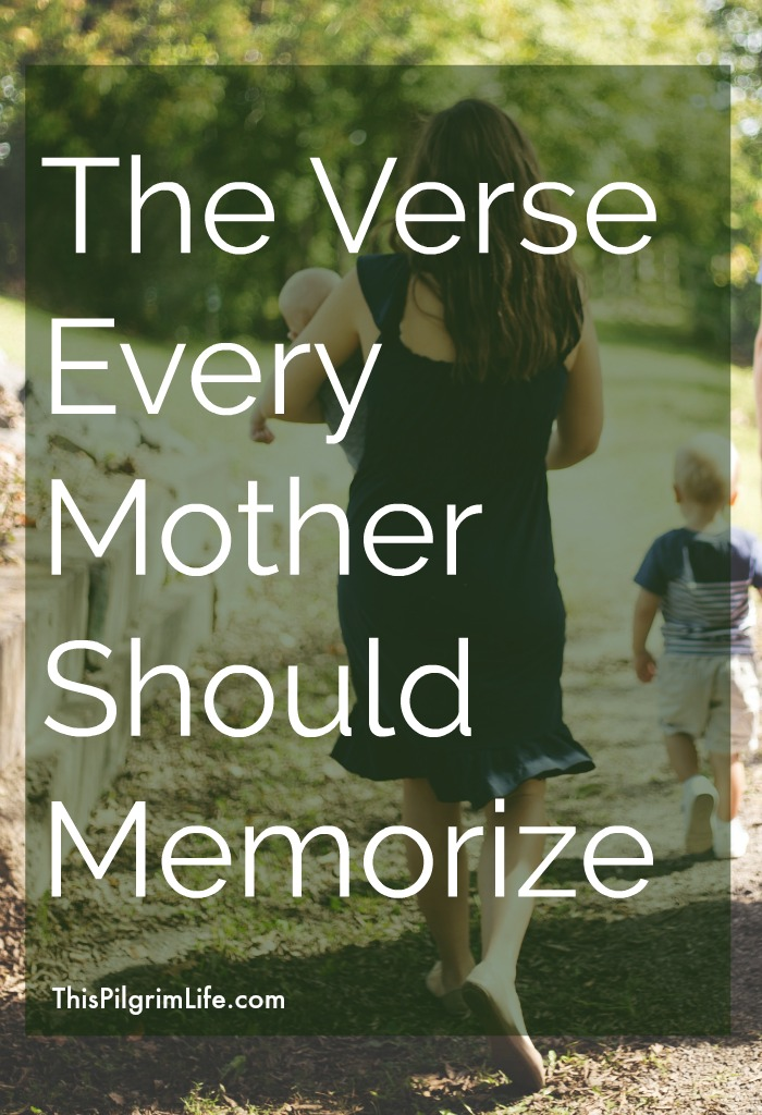 The Verse Every Mother Should Memorize