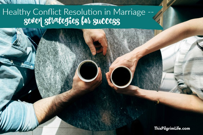 Learning healthy conflict resolution in marriage is essential for every marriage relationship because conflict is inevitable! Here are seven simple strategies you can put into practice today to resolve conflict in a healthy way.
