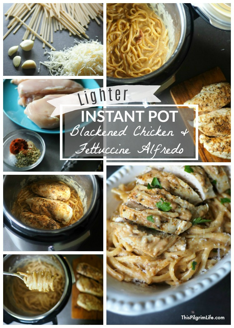 Lighter Instant Pot Blackened Chicken & Fettuccine Alfredo
