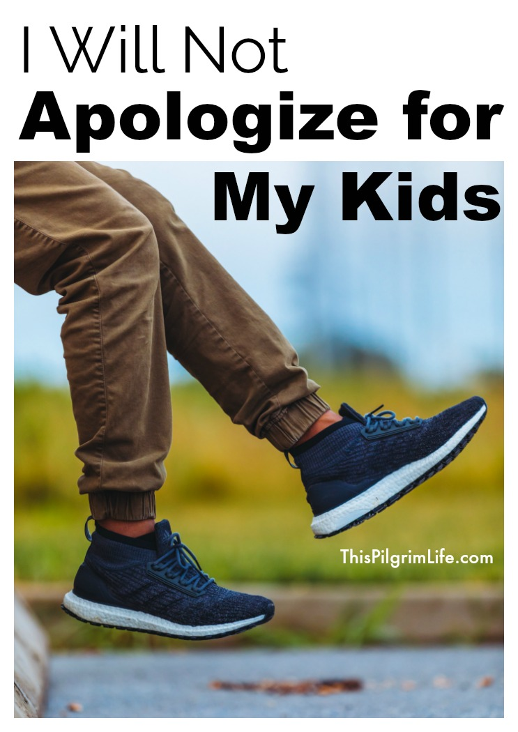 I Will Not Apologize for My Kids