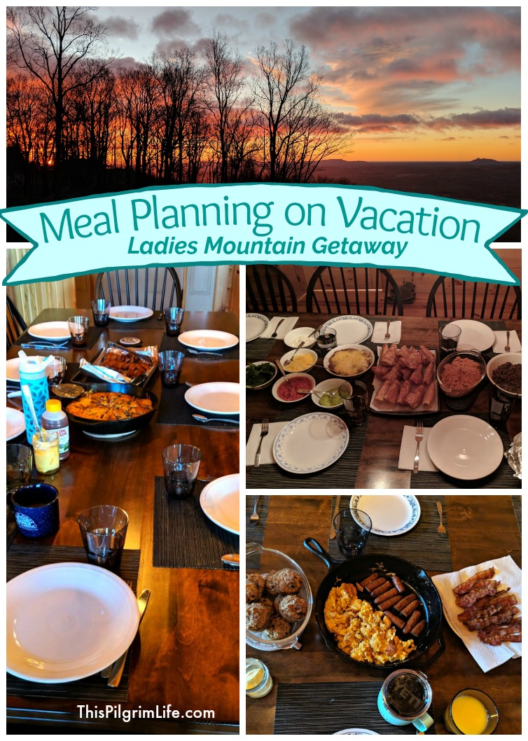 Meal Planning on Vacation :: Ladies' Mountain Getaway