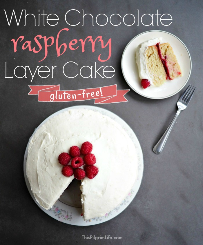 White Chocolate Raspberry Layer Cake (Gluten-Free!)