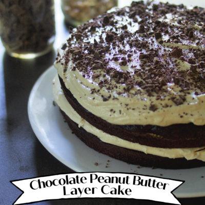 Homemade Chocolate Peanut Butter Layer Cake