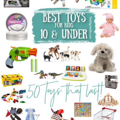 Best Toys for Kids 10 & Under || 50 Toys That Last