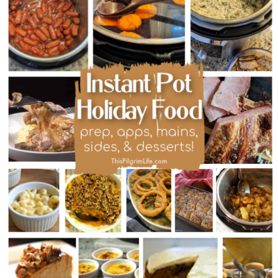 Instant Pot Holiday Recipes :: Prep, Apps, Mains, Sides, & Desserts!