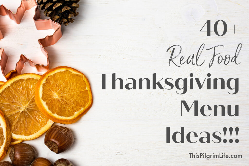 Get an abundance of Thanksgiving menu ideas in this list that is full of real food, simple recipes. I've got you covered with inspiration for healthy and delicious drinks, appetizers, the main dish, sides, and desserts!