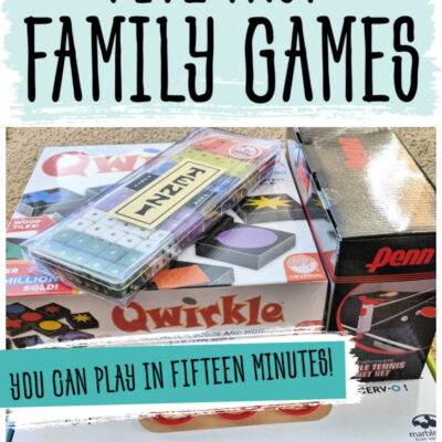 Five Fast Family Games You Can Play in Fifteen Minutes