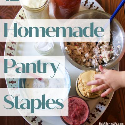 12 Homemade Pantry Staples