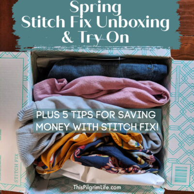 Spring Stitch Fix Unboxing & Five Ways to Save Money with Stitch Fix
