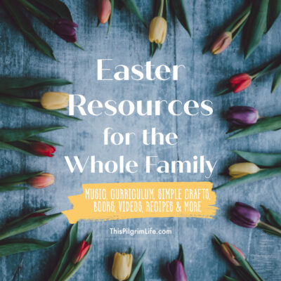 Easter Resources for the Whole Family