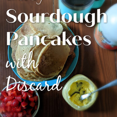 Easy Sourdough Pancakes with Discard