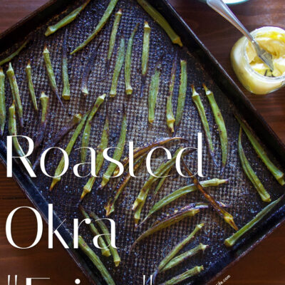 "Roasted Okra ""Fries"""