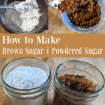It's so easy to make brown sugar and powdered sugar at home! There's no need to worry if you run out because both sugars take only minutes to make!