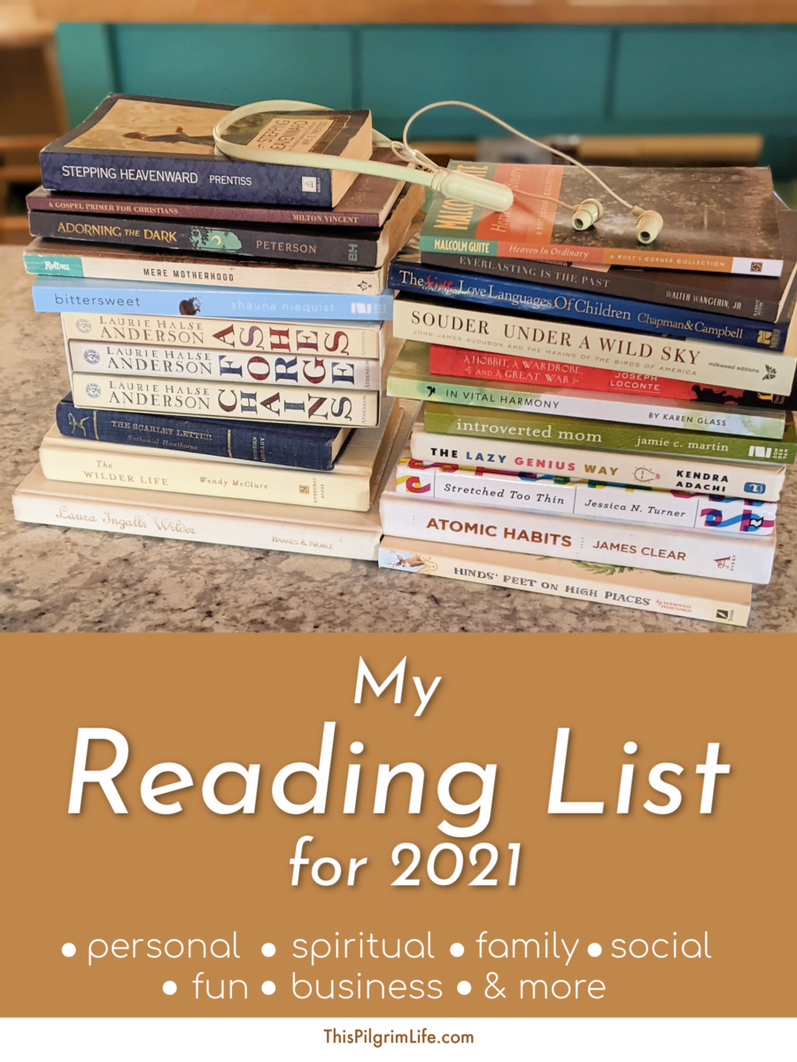 I've put together my reading list for 2021-- books on faith and personal growth, family life, history and social issues, fun reads, business reads, and more. Check out the list for reading inspiration and ideas.
