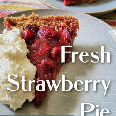 Naturally Sweetened Fresh Strawberry Pie
